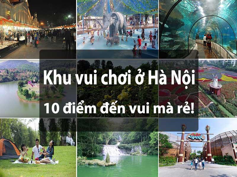 TOP 10+ Khu Vui Chơi Ở Hà Nội HOT nhất hiện nay